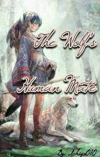 The Wolf's Human Mate  (Remake) by Ichigo010