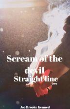Scream of the devil (Straight line) by JoeBrookeKenned