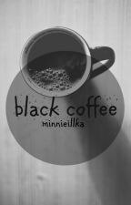 black coffee / l.h. ✔ by minnieillka