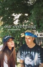 Our Everything •jariana•  by Ietarianalive