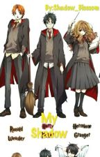 My Shadow (a hp fanfiction) by Shadow_Blossom