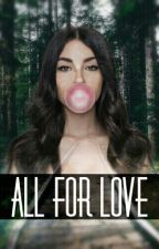ALL FOR LOVE (J.G) by bromz_
