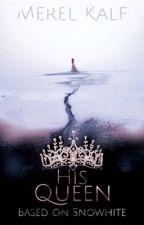 His queen [herschrijvend] by MerelKalf