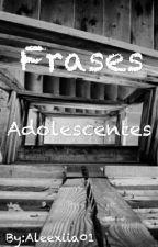 """""""Frasees Adoleescentes"""" by Aleexiia01"""