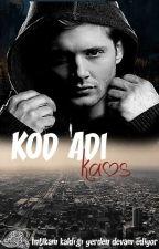 KOD ADI  SERİSİ -2 KAOS by LeylaKara0