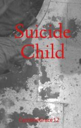 Suicide Child by CambrieGrace12