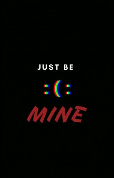 Just Be Mine (BoyxBoy)