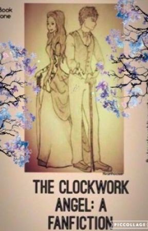 The clockwork angel: a fanfiction by tessa_thebibliophile