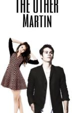 The Other Martin // Stiles Stilinski {on hold} by screamingvoid
