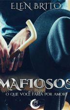 Mafiosos (DEGUSTAÇÃO)  by ElenBrito20