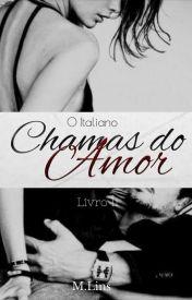 Chamas Do Amor - O Italiano (Completo ate 10/08/2016)