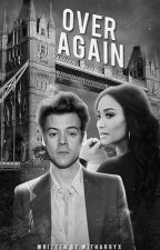 Over Again [Harry Styles]. -COMING SOON-. by witharryx