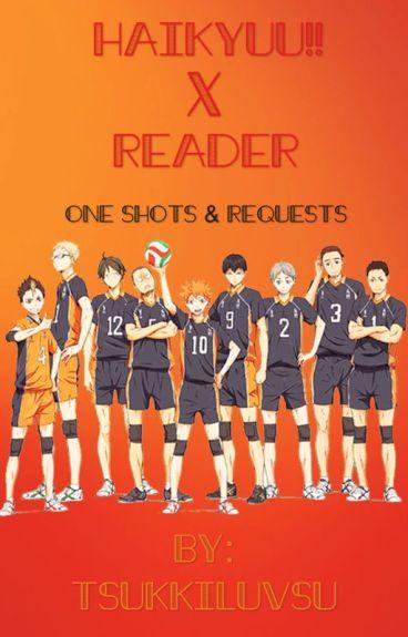 HAIKYUU!! x READER & SHIPS |One Shots & Requests|