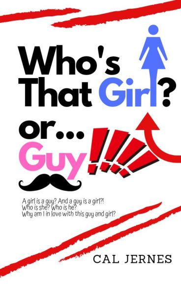 Who's That Girl? Or... GUY?!