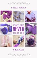 What She Never Told Him by writingphinatic