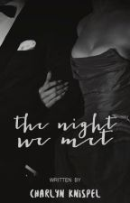 The Night We Met by chxrlyn
