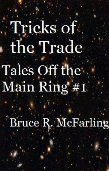Tricks of the Trade (Tales Off the Main Ring #1) by BruceMcF