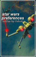 preferences. → star wars by Galaxiae
