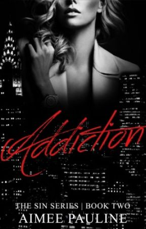 Addiction - Book 2 Of The Sin Series | On Hold by Aimee21x