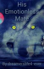 His Emotionless Mate by dreamerslife4-ever