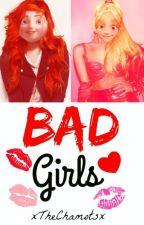 Bad Girls. [Mericcup y Jackunzel] by xTheChamotsx