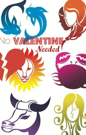 No Valentine Needed Zodiac Sign Love Story Chapter 2