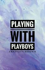 Playing The Playboys ||On going|| by CrazyLittleEdzkie
