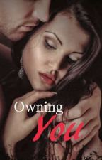 Owning You (18+) by behind_theshadow246