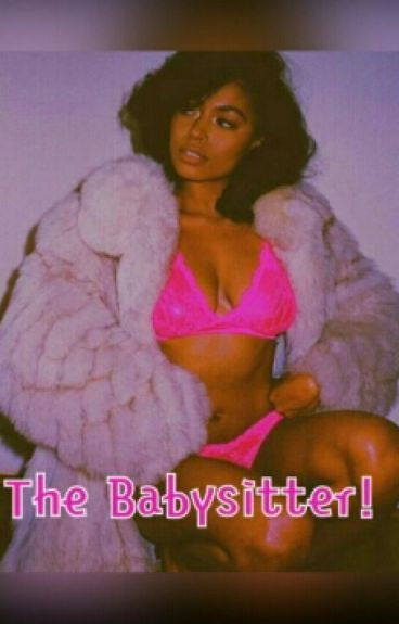 + The BabySitter + ( A.A STORY)