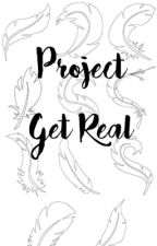 #ProjectGetReal by ProjectGetReal