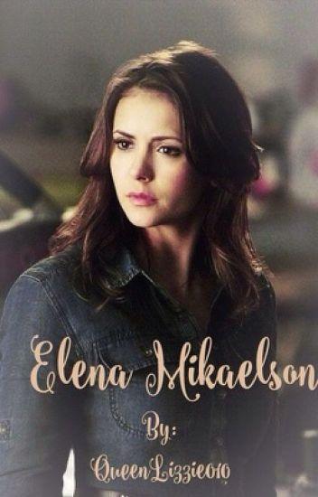 Elena Mikaelson- The Vampire Diaries