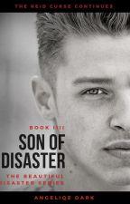 S O N  of  D I S A S T E R {BOOK III} of the Beautiful Disaster series by DarkWingAngeliqe