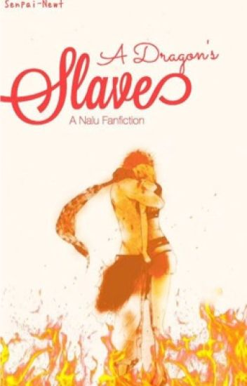 A Dragon's Slave (NaLu Fanfiction) [COMPLETED]