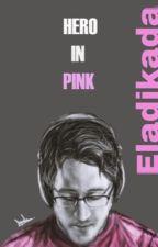 Hero In Pink by AshDaPhoenix