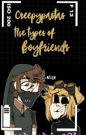 Creepypastas Types Of Boyfriends