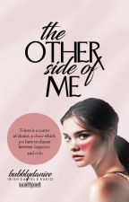 The Other Side of Me (#Wattys2017) by bubblydaniee