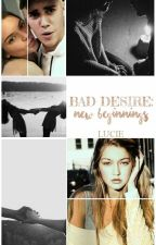 Bad Desire: New Beginnings (Justin Bieber/Kendall Jenner Fanfic - Book 2) by _kylienkhloe