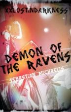 The Demon of The Ravens (Sebastian Michaelis X Reader) by XxLostInDarknessxX