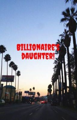 Billionaire's daughter!