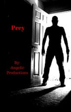 Prey by AngelicProductions