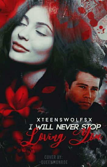 I Will Never Stop Loving You - Stiles Stilinski - T1