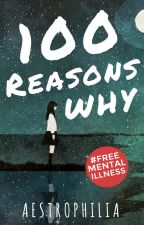 100 Reasons Why by Aestrophilia