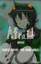 Afraid (A Nepeta x Karkat story) by -The-Dark-Angel-