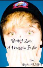 British Love - Houssein Fanfic by StephanieHLHH