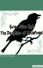 Ever After High: The Daughter of Maleficent (ON HOLD!) by MarielaCasta