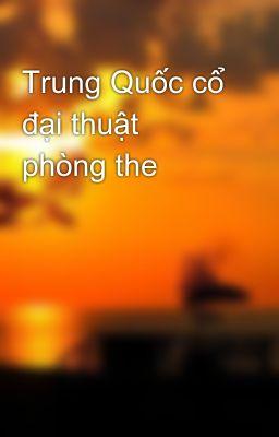 Đọc truyện Trung Quốc cổ đại thuật phòng the