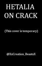 Hetalia ON CRACK! by XxCreation_BeastxX