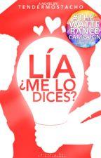 Lía, ¿Me lo dices? by tendermostacho