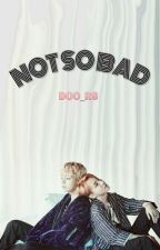 Not So Bad [VHope] by doo_rs