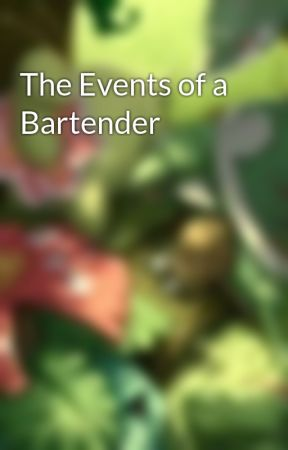 The events of a Bartender  by nitrox3690